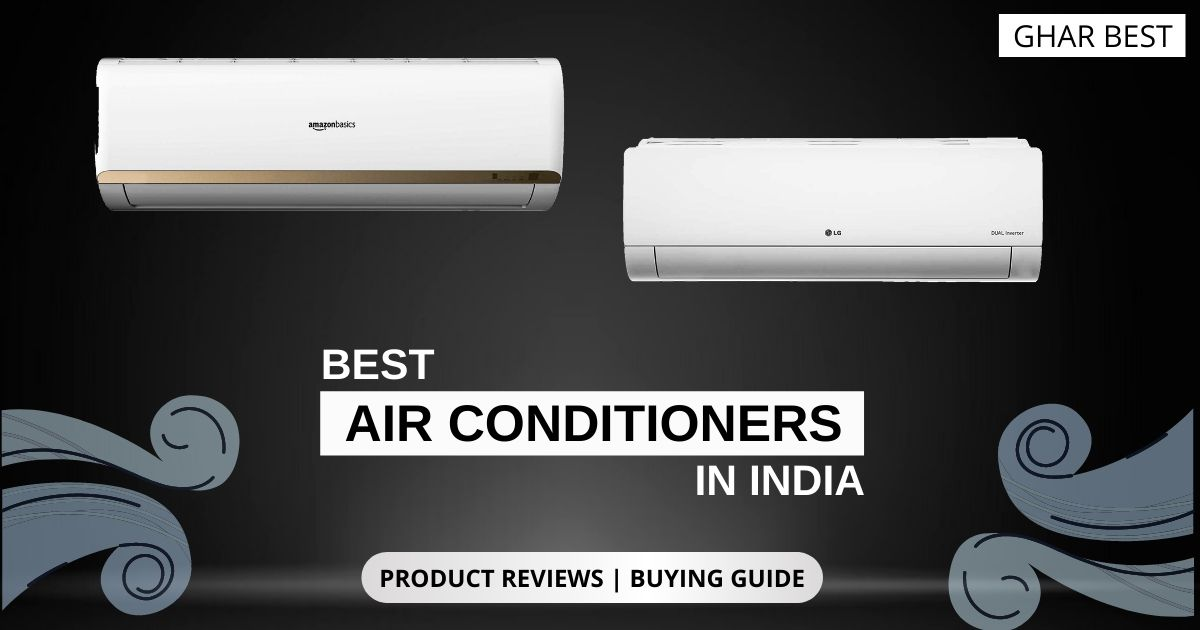 14 Best Air Conditioners in India 2021 - Reviews & Buying Guide - Ghar Best
